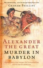 Alexander The Great ebook by Graham Phillips