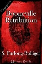Booneville Retribution ebook by S. Furlong-Bolliger