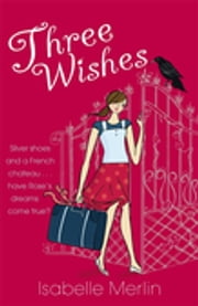 Three Wishes ebook by Isabelle Merlin