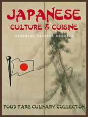 Japanese Culture & Cuisine ebook by Shenanchie O'Toole,Food Fare
