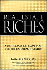 Real Estate Riches - A Money-Making Game Plan for the Canadian Investor ebook by Tahani Aburaneh