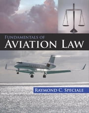 Fundamentals of Aviation Law ebook by Speciale, Raymond