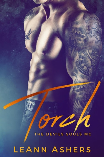 Torch - Devils Souls MC, #1 ebook by LeAnn Ashers
