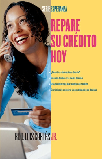 Repare su crédito ahora (How to Fix Your Credit) ebook by Rev. Luis Cortes,Karin Price Mueller