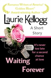 Waiting Forever ebook by Laurie Kellogg