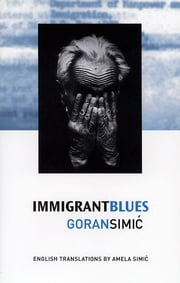 Immigrant Blues ebook by Goran Simic