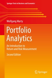 Portfolio Analytics - An Introduction to Return and Risk Measurement ebook by Wolfgang Marty