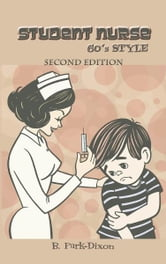 Student Nurse 60's Style ebook by B. Park-Dixon