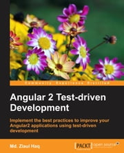 Angular 2 Test-driven Development ebook by Md. Ziaul Haq