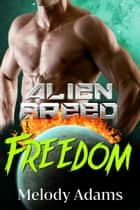 Freedom (Alien Breed 12) ebook by Melody Adams
