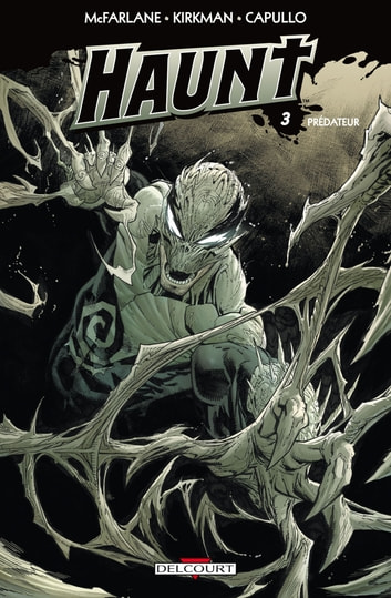 Haunt T03 - Prédateur eBook by Greg Capullo,Robert Kirkman
