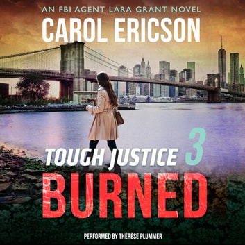 Tough Justice: Burned (Part 3 of 8) audiobook by Carol Ericson