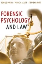 Forensic Psychology and Law ebook by Ronald Roesch, Patricia A. Zapf, Stephen D. Hart
