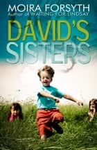 David's Sisters ebook by Moira Forsyth