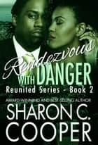 Rendezvous with Danger ebook by Sharon C. Cooper