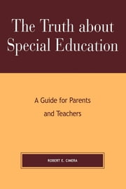 The Truth About Special Education - A Guide for Parents and Teachers ebook by Kobo.Web.Store.Products.Fields.ContributorFieldViewModel
