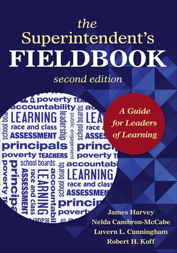 The Superintendent's Fieldbook - A Guide for Leaders of Learning ebook by Nelda H. Cambron-McCabe,Luvern L. Cunningham,Professor Robert H. Koff,Harvey S. James Jr.