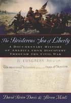 The Boisterous Sea of Liberty - A Documentary History of America from Discovery through the Civil War ebook by David Brion Davis, Steven Mintz