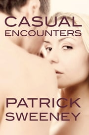 Casual Encounters ebook by Patrick Sweeney