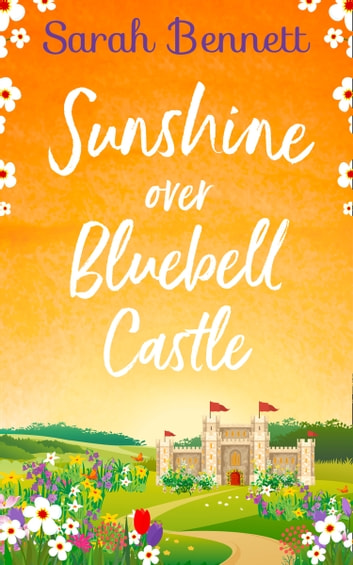 Sunshine Over Bluebell Castle (Bluebell Castle, Book 2) ebook by Sarah Bennett