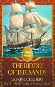 THE RIDDLE OF THE SANDS Classic Novels: New Illustrated [Free Audiobook Links]