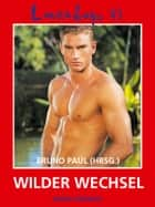 Loverboys 47: Wilder Wechsel ebook by Bruno Paul