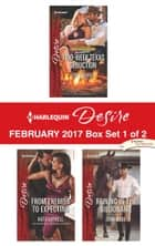 Harlequin Desire February 2017 - Box Set 1 of 2 - Two-Week Texas Seduction\From Enemies to Expecting\Reining in the Billionaire ebook by Cat Schield, Kat Cantrell, Dani Wade