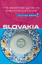 Slovakia - Culture Smart! ebook by Brendan Edwards