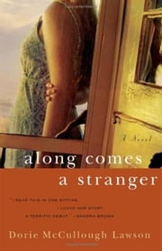 Along Comes a Stranger ebook by Dorie McCullough Lawson