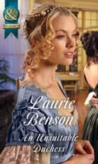 An Unsuitable Duchess (Mills & Boon Historical) (Secret Lives of the Ton, Book 1) ebook by Laurie Benson