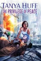 The Privilege of Peace ebook by Tanya Huff