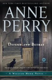 Defend and Betray - A William Monk Novel ebook by Anne Perry