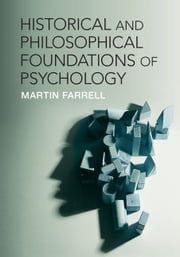 Historical and Philosophical Foundations of Psychology ebook by Martin Farrell