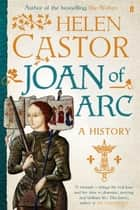 Joan of Arc ebook by Helen Castor