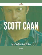 102 Scott Caan Facts You Don't Want To Miss ebook by Annie Oconnor