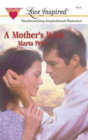A Mother's Wish ebook by Marta Perry
