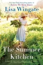 The Summer Kitchen ebook by Lisa Wingate