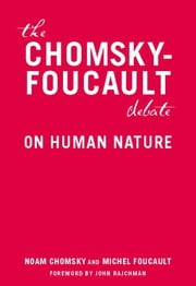 The Chomsky - Foucault Debate - On Human Nature ebook by Noam Chomsky,Michel Foucault