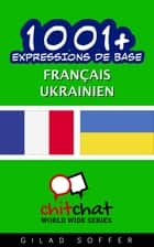 1001+ Expressions de Base Français - Ukrainien ebook by Gilad Soffer