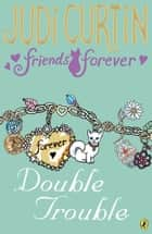 Friends Forever: Double Trouble ebook by Judi Curtin
