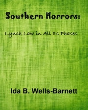 Southern Horrors - Lynch Law in All Its Phases ebook by Ida B. Wells-Barnett
