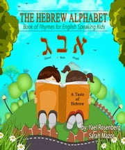 The Hebrew Alphabet for English Speaking Kids ebook by Yael Rosenberg