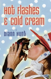 Hot Flashes and Cold Cream ebook by Diann Hunt
