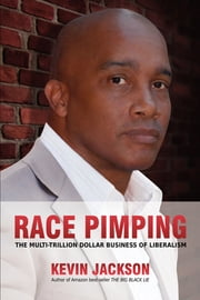 RACE PIMPING - The Multi-Trillion Dollar Business of Liberalism ebook by Wavecrest Imprint