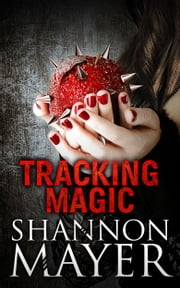 Tracking Magic (A Rylee Adamson Novella 0.25) ebook by Shannon Mayer