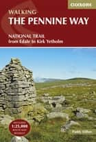 The Pennine Way - From Edale to Kirk Yetholm ebook by Paddy Dillon