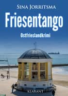 Friesentango. Ostfrieslandkrimi ebook by