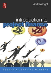 Introduction to Project Finance ebook by Fight, Andrew