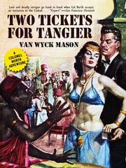 Colonel Hugh North 18: Two Tickets for Tangier ebook by Van Wyck Mason