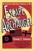Escape from Archangel ebook by Thomas E. Simmons